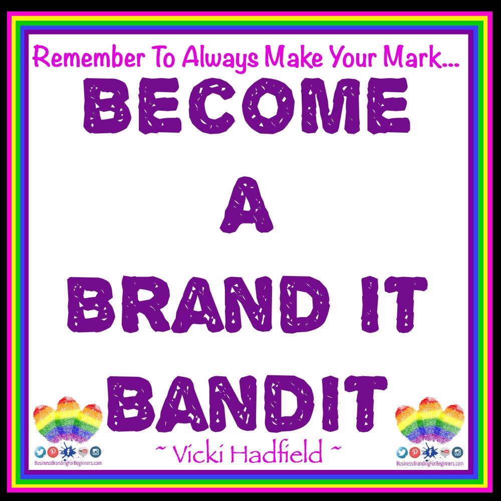 Brand It Bandit